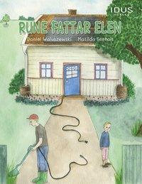 bokomslag Rune fattar elen