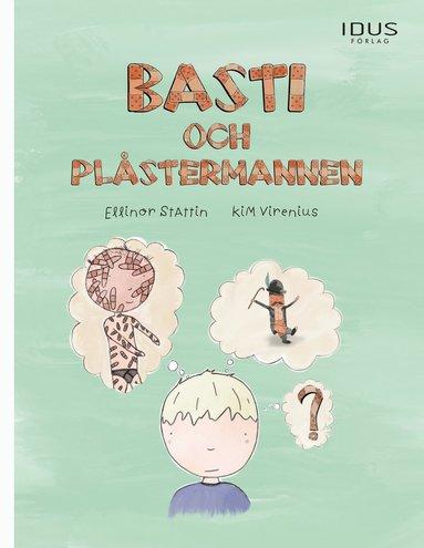 bokomslag Basti och Plåstermannen