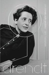bokomslag Arendt : om kärlek och ondska
