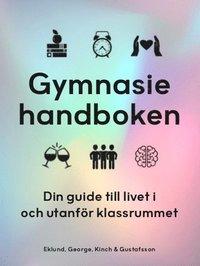 bokomslag Gymnasiehandboken : din guide till livet i och utanför klassrummet