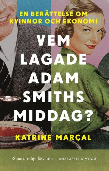 bokomslag Vem lagade Adam Smiths middag?