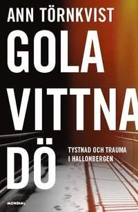 bokomslag Gola, vittna, dö : tystnad och trauma i Hallonbergen