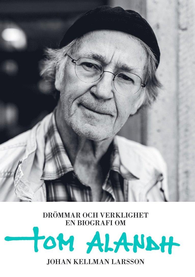 Drömmar och verklighet : en biografi om Tom Alandh 1