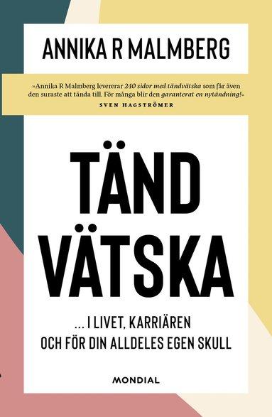 bokomslag Tändvätska : i livet, karriären och för din alldeles egen skull