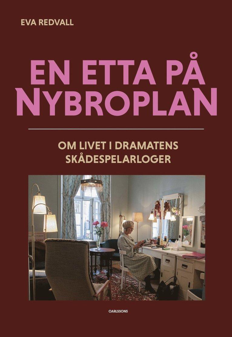 En etta på Nybroplan : om livet i Dramatens skådespelarloger 1
