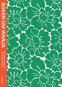 bokomslag Mitt färgstarka designliv - Wanja Djanaieff och hennes skapande