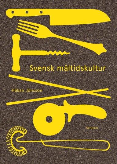 bokomslag Svensk måltidskultur