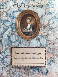 bokomslag Den bekväma vardagen : kvinnor kring bord på 1700-talets Näs