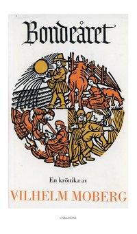 bokomslag Bondeåret : en krönika av Vilhelm Moberg