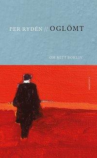 bokomslag Oglömt : om mitt bokliv