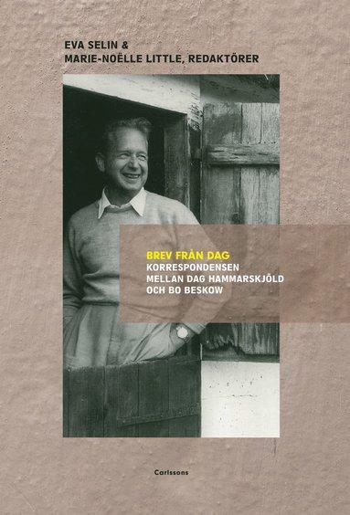 bokomslag Brev från Dag : korrespondensen mellan Dag Hammarskjöld och Bo Beskow