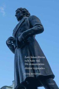 bokomslag Lars Johan Hierta och hans tid : då demokratins dörrar öppnades