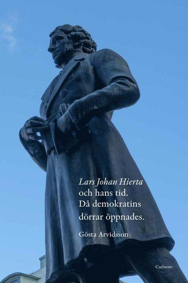 bokomslag Lars Johan Hierta och hans tid - Då demokratins dörrar öppnades