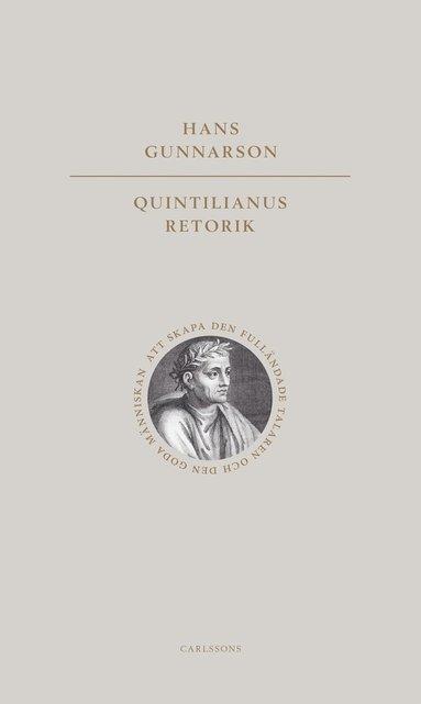 bokomslag Quintilianus retorik : att skapa den fulländade talaren och den goda männ