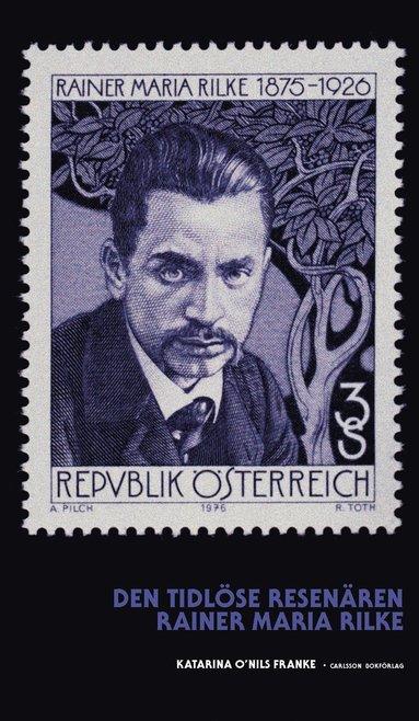 bokomslag Den tidlöse resenären : Rainer Maria Rilke