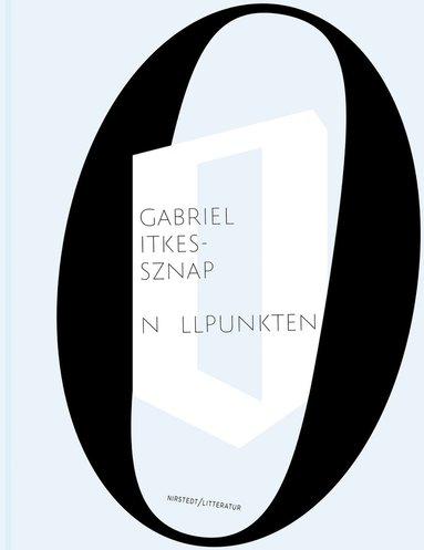 bokomslag Nollpunkten : precisionens betydelse hos Witold Gombrowicz, Inger Christensen och Herta Müller