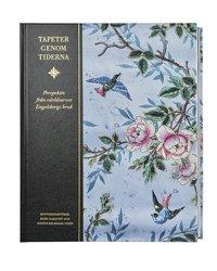 bokomslag Tapeter genom tiderna : perspektiv från världsarvet Engelsberg bruk