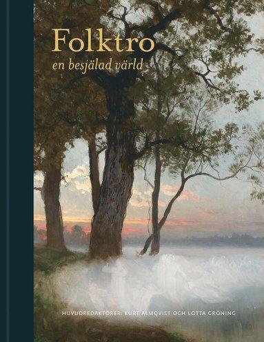bokomslag Folktro : En besjälad värld