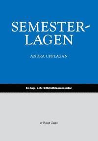bokomslag Semesterlagen : en lag- och rättsfallskommentar till semesterlagen