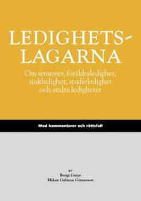 bokomslag Ledighetslagarna : om semester, föräldraledighet, sjukledighet, studieledighet och andra ledigheter : med kommentarer och rättsfall