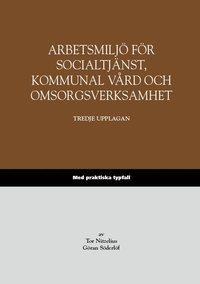 bokomslag Arbetsmiljö för socialtjänst, kommunal vård och omsorgsverksamhet - Med praktiska typfall