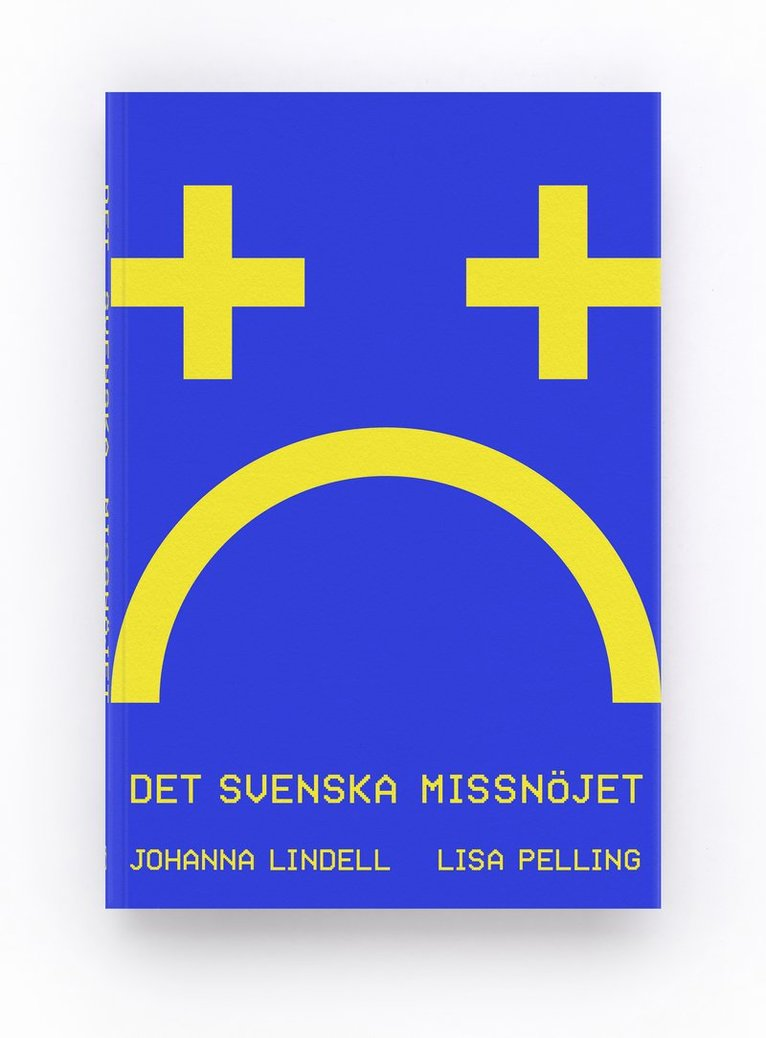 Det svenska missnöjet 1