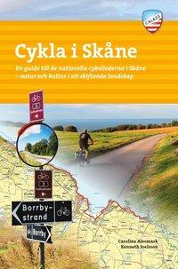 bokomslag Cykla i Skåne : en guide till de nationella cykellederna i Skåne - natur och kultur i ett skiftande landskap