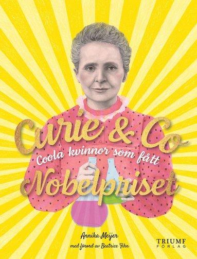 bokomslag Curie & Co : coola kvinnor som fått Nobelpriset
