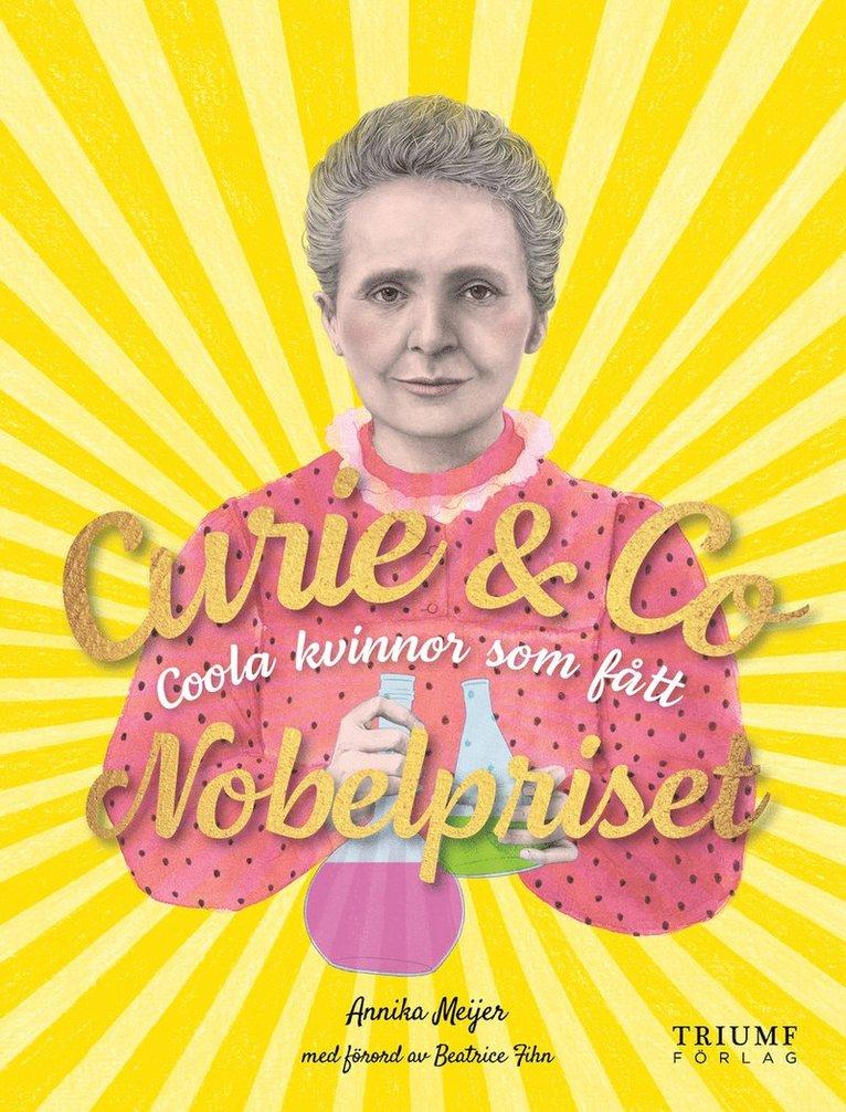 Curie & Co : coola kvinnor som fått Nobelpriset 1