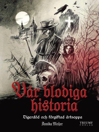 bokomslag Digerdöd och förgiftad ärtsoppa