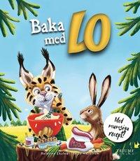bokomslag Baka med Lo : Med mumsiga recept!