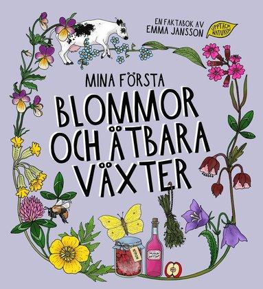 bokomslag Mina första blommor och ätbara växter
