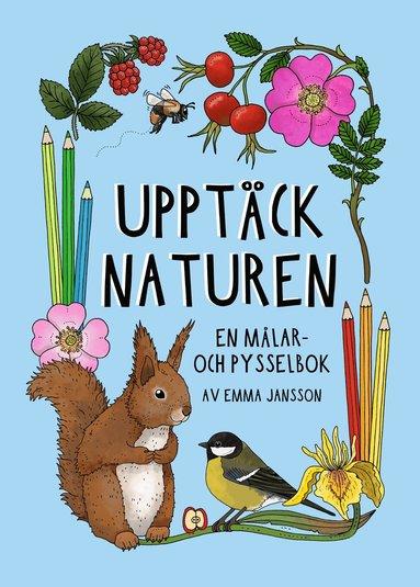 bokomslag Upptäck naturen : en målar- och pysselbok