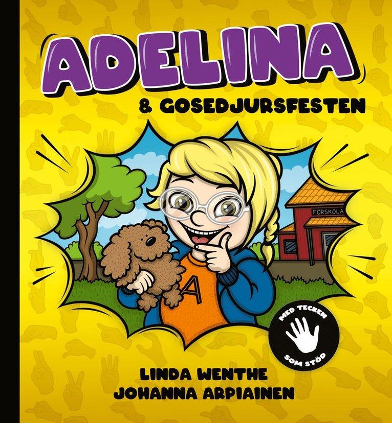 Adelina och gosedjursfesten : Med tecken som stöd! 1