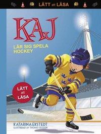 bokomslag Kaj lär sig spela hockey (lätt att läsa)