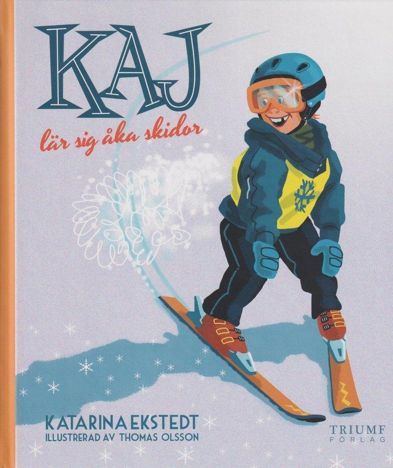 Kaj lär sig åka skidor 1