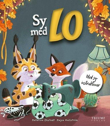 bokomslag Sy med Lo - med mönster mössa & gympapåse!