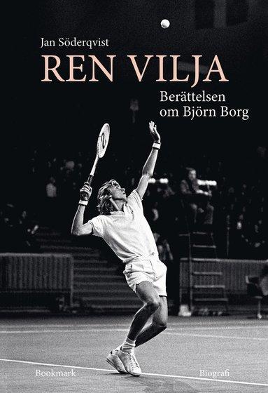 bokomslag Ren vilja : berättelsen om Björn Borg