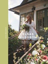 bokomslag Elsas husdröm : en sommar, en sorg och tusen loppisar