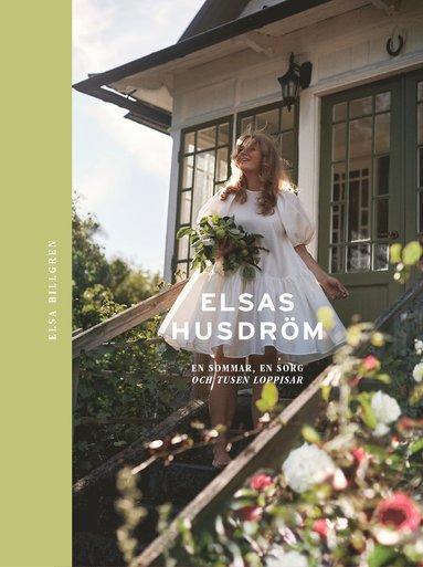 bokomslag Elsas husdröm: En sommar, en sorg och tusen loppisar