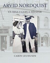 bokomslag Arvid Nordquist : en resa i gamla fotspår
