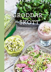 bokomslag Groddar och skott - Framtidens mat