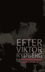 bokomslag Efter Viktor Rydberg : Receptionshistoriska studier