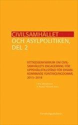 bokomslag Civilsamhället och asylpolitiken, del 2 : Vittnesseminarium om civilsamhällets engagemang för uppehållstillstånd för ensamkommande flyktingungdomar, 2015-2018