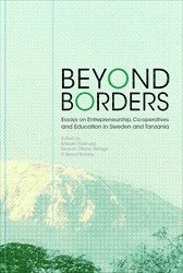 bokomslag Beyond Borders : Essays on Entrepreneurship, Co-operatives and Education in Sweden and Tanzania