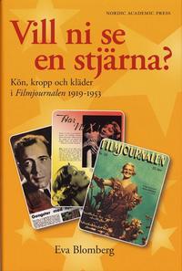bokomslag Vill ni se en stjärna? : kön, kropp och kläder. Filmjournalen 1919-1953