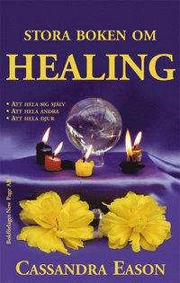 bokomslag Stora boken om healing : att hela sig själv, att hela andra, att hela djur