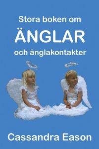 bokomslag Stora boken om änglar och änglakontakter : kunskap är nyckeln till insikt