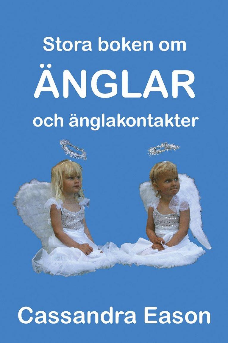 Stora boken om änglar och änglakontakter : kunskap är nyckeln till insikt 1