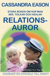bokomslag Stora boken om hur man ser, tolkar och helar relationsauror